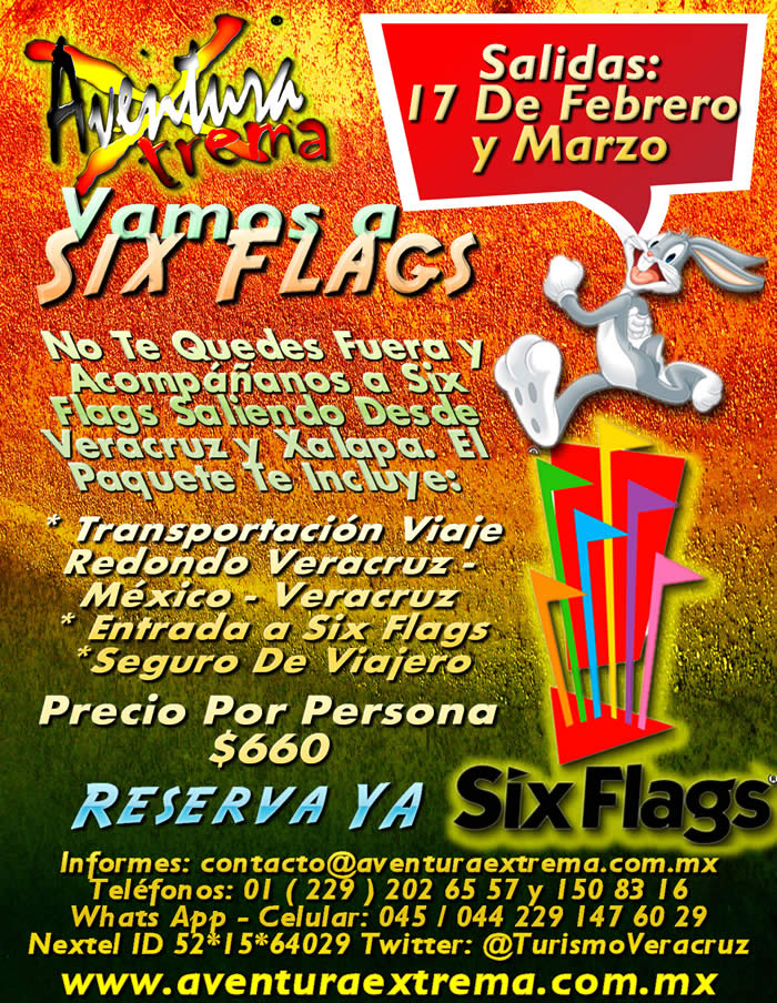 Vamos a Six Flags Este 17 De Febrero y 17 De Marzo 2013 Saliendo De Veracruz y Xalapa